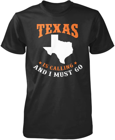 Texas Is Calling And I Must Go T-Shirt