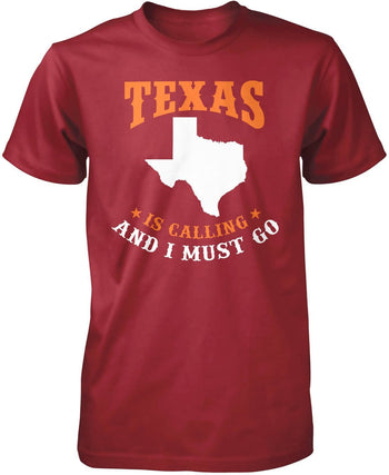 Texas Is Calling And I Must Go - Premium T-Shirt / Cardinal / S