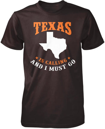Texas Is Calling And I Must Go - Premium T-Shirt / Dark Chocolate / S