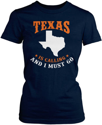Texas Is Calling And I Must Go - Women's Fit T-Shirt / Navy / S