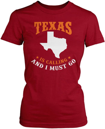 Texas Is Calling And I Must Go - Women's Fit T-Shirt / Cardinal / S