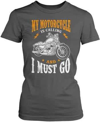 My Motorcycle is Calling and I Must Go - Women's Fit T-Shirt / Dark Heather / S