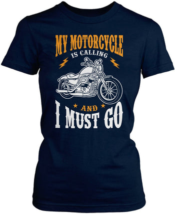My Motorcycle is Calling and I Must Go - Women's Fit T-Shirt / Navy / S