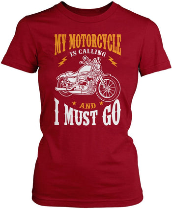 My Motorcycle is Calling and I Must Go - Women's Fit T-Shirt / Cardinal / S