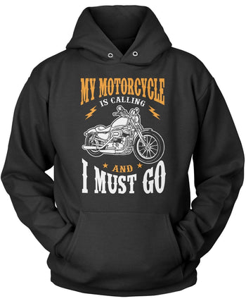 My Motorcycle is Calling and I Must Go Pullover Hoodie Sweatshirt