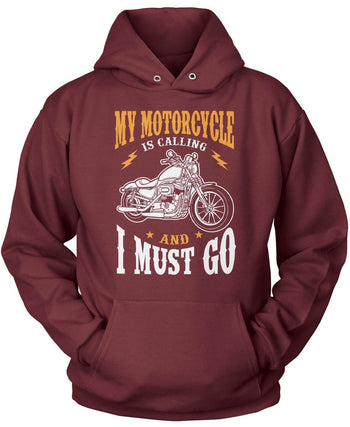 My Motorcycle is Calling and I Must Go - Pullover Hoodie / Maroon / S