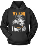 My Rod Is Calling And I Must Go Pullover Hoodie Sweatshirt