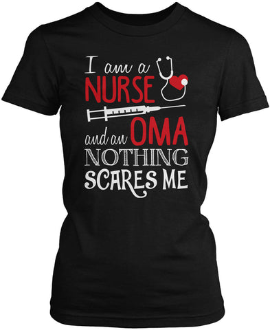 Nurse Oma Nothing Scares Me Women's Fit T-Shirt