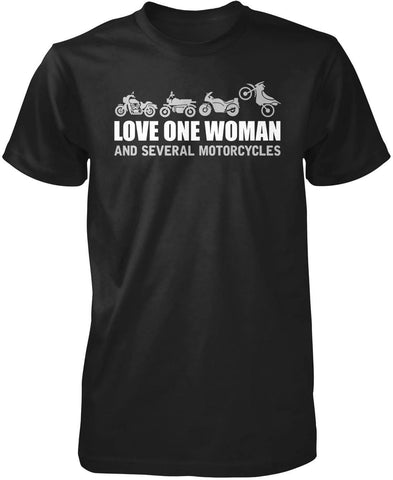 Love One Woman and Several Motorcycles T-Shirt