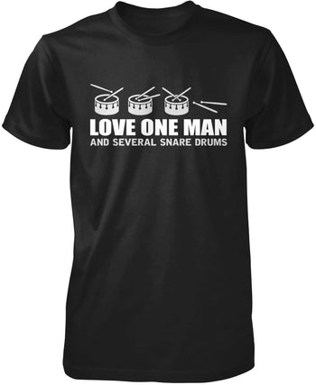 Love One Man and Several Snare Drums T-Shirt
