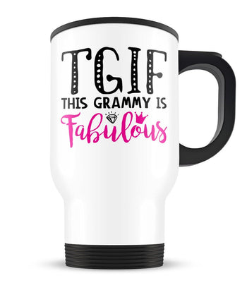 This Grammy Is Fabulous - Travel Mug