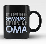 My Favorite Gymnast Calls Me Oma - Black Mug / Tea Cup