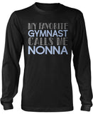 My Favorite Gymnast Calls Me Nonna Long Sleeve T-Shirt