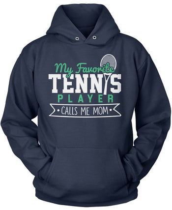 My Favorite Tennis Player Calls Me (Nickname) - T-Shirt - Pullover Hoodie / Navy / S