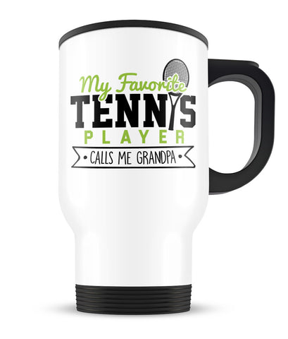 My Favorite Tennis Player Calls Me Grandpa - Travel Mug
