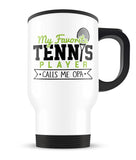 My Favorite Tennis Player Calls Me Opa - Travel Mug