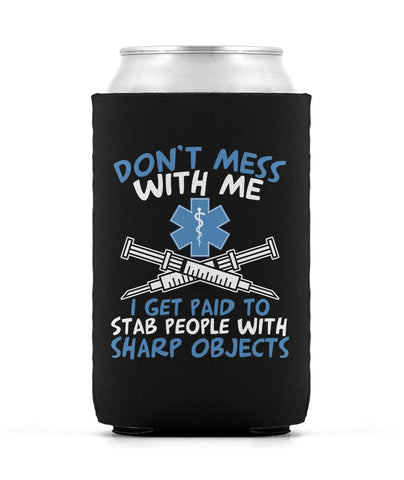 Don't Mess with a Paramedic - Can Cooler