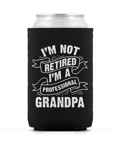 I'm Not Retired I'm a Professional Grandpa - Can Cooler