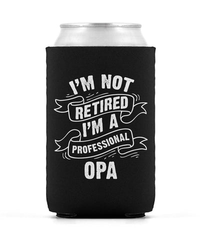I'm Not Retired I'm a Professional Opa - Can Cooler