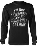 I'm Not Retired I'm a Professional Grammy Long Sleeve T-Shirt