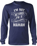 I'm Not Retired I'm a Professional Mamaw