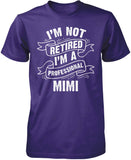 I'm Not Retired I'm a Professional Mimi