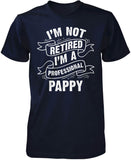 I'm Not Retired I'm a Professional Pappy