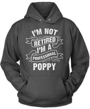 I'm Not Retired I'm a Professional Poppy