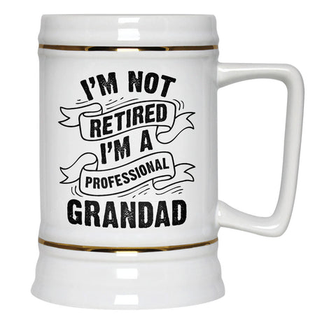 I'm Not Retired I'm a Professional Grandad - Beer Stein