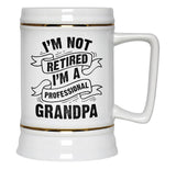 I'm Not Retired I'm a Professional Grandpa - Beer Stein