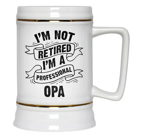 I'm Not Retired I'm a Professional Opa - Beer Stein