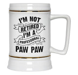 I'm Not Retired I'm a Professional Paw Paw - Beer Stein