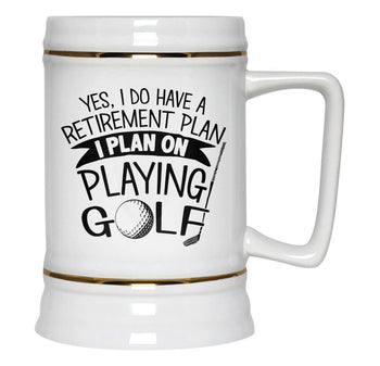 Yes I Do Have a Retirement Plan, Playing Golf - Beer Stein