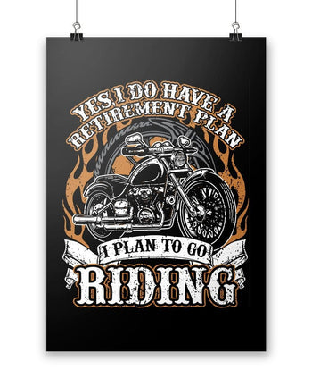 Yes I Do Have a Retirement Plan, Riding - Poster