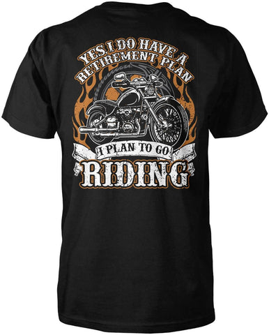 Yes I Do Have a Retirement Plan, Riding T-Shirt