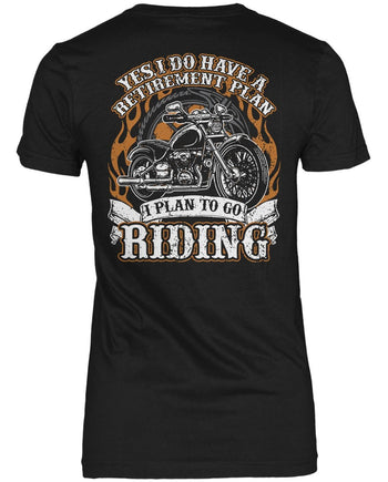 Yes I Do Have a Retirement Plan, Riding Women's Fit T-Shirt