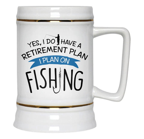 Yes I Do Have a Retirement Plan, Fishing - Beer Stein