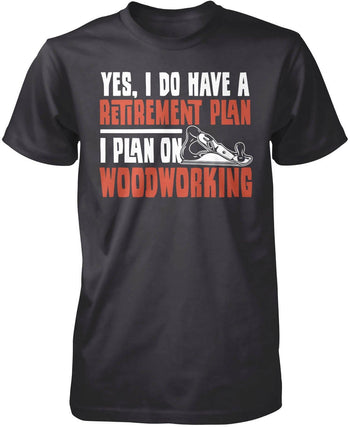 Yes I Do Have a Retirement Plan, Woodworking - Premium T-Shirt / Dark Heather / S