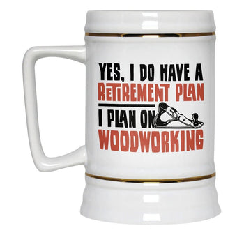 Yes I Do Have a Retirement Plan, Woodworking - Beer Stein - [variant_title]