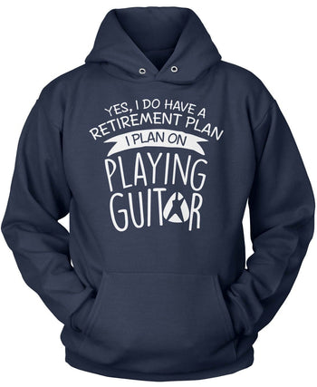 Yes I Do Have a Retirement Plan, Playing Guitar - Pullover Hoodie / Navy / S