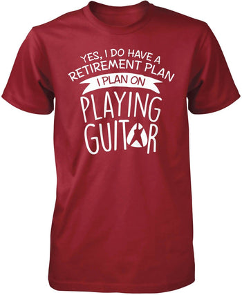 Yes I Do Have a Retirement Plan, Playing Guitar - Premium T-Shirt / Cardinal / S