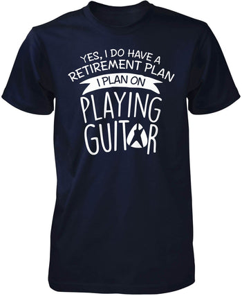Yes I Do Have a Retirement Plan, Playing Guitar - Premium T-Shirt / Navy / S