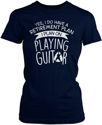 Yes I Do Have a Retirement Plan, Playing Guitar - Women's Fit T-Shirt / Navy / S