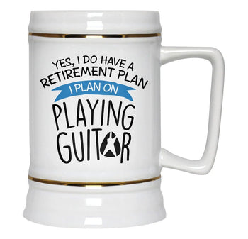 Yes I Do Have a Retirement Plan, Playing Guitar - Beer Stein