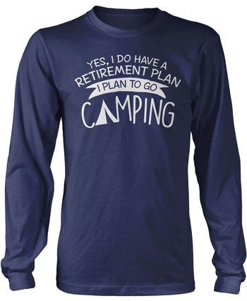 Yes I Do Have a Retirement Plan, Camping - Long Sleeve T-Shirt / Navy / S