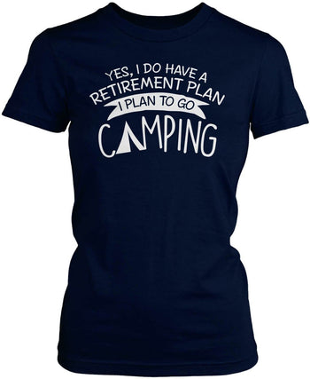 Yes I Do Have a Retirement Plan, Camping - Women's Fit T-Shirt / Navy / S