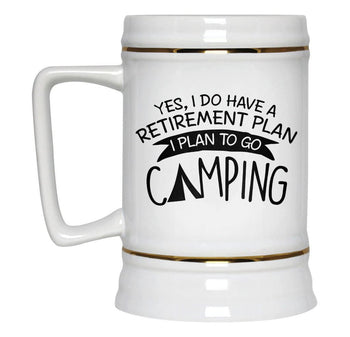 Yes I Do Have a Retirement Plan, Camping - Beer Stein - [variant_title]