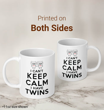 I Can't Keep Calm I Have Twins - Mug - Coffee Mugs