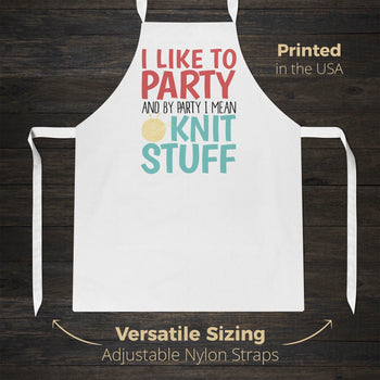 I Like to Party and By Party I Mean Knit Stuff - Apron - Aprons