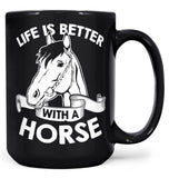 Life Is Better with a Horse - Mug - Black / Large - 15oz